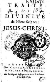 Traité de la divinité de Nôtre Seigneur Jésus-Christ