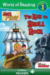 World of Reading Jake and the Never Land Pirates: The Key to Skull Rock: A Disney Read Along (Level 1)