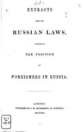 Extracts from the Russian Laws, Concerning the Position of Foreigners in Russia