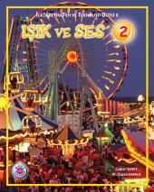 Işık ve Ses 2: Fen ve Teknoloji Dizisi - Koza Yayın Dağıtım AŞ.
