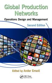 Global Production Networks: Operations Design and Management, Second Edition, Edition 2