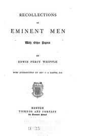 Recollections of Eminent Men, with Other Papers: With Introd. by C.A. Bartol