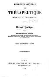 Bulletin général de thérapeutique médicale, chirurgicale, obstétricale et pharmaceutique: Volume38
