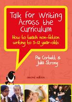 Ebook: Talk for Writing Across the Curriculum, How to Teach Non-Fiction Writing to 5-12 Year Olds (Revised Edition)