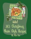 Hello! 365 Christmas Main Dish Recipes