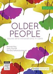 Older People - E-Book: Issues and Innovations in Care, Edition 4