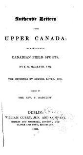 Authentic Letters from Upper Canada: With an Account of Canadian Field Sports