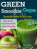 Green Smoothie Cleanse Detoxification Fat Loss