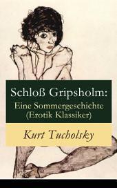 Schloß Gripsholm: Eine Sommergeschichte (Erotik Klassiker) - Vollständige Ausgabe: Eine Liebesgeschichte von Kaspar Hauser (Erotisches Abenteuer)