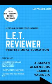 Professional Education LET Reviewer 2018 by LETPasser.com: Licensure Exam for Teachers Review Notes + Practice Exam