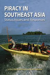 Piracy in Southeast Asia: Status, Issues, and Responses