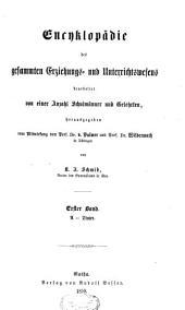 Encyclopädie des gesammten Erziehungs- und Unterrichtswesens: Band 1