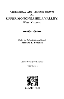 Genealogical and Personal History of the Upper Monongahela Valley  West Virginia