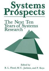 Systems Prospects: The Next Ten Years of Systems Research