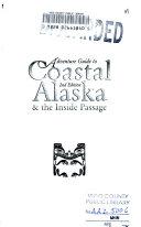 Adventure Guide to Coastal Alaska & the Inside Passage