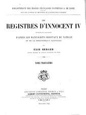 Les registres d'Innocent IV publiés ou analysés d'après les manuscrits originaux du Vatican et de la Bibliothèque nationale