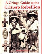 A Gringo Guide to the Cristero Rebellion