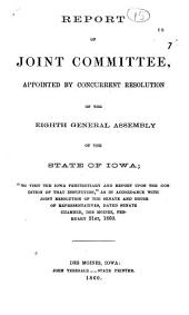 Report of Joint Committee Appointed by Concurrent Resolution of the Eighth General Assembly of the State of Iowa, to Visit the Iowa Penitentiary and Report Upon the Condition of that Institution: As in Accordance with Joint Resolution of the Senate and House of Representatives, Dated Senate Chamber, Des Moines, February 21st, 1860