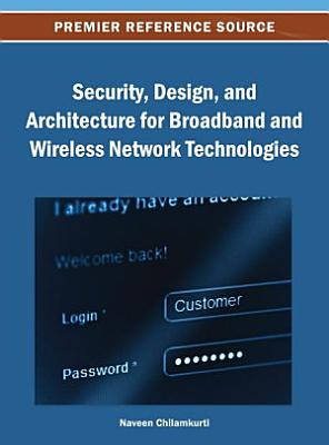 Security  Design  and Architecture for Broadband and Wireless Network Technologies PDF
