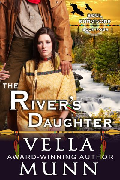 The River s Daughter  The Soul Survivors Series  Book 4