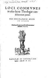 Loci communes in usus S. Theologiae Candidatorum parati