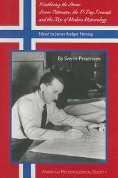 Weathering the Storm: Sverre Petterssen, the D-Day Forecast, and the Rise of Modern Meteorology