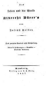 Das Leben und die Werke Albrecht Dürer's: Bände 1-2