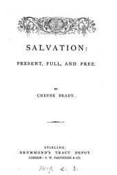 Salvation: present, full, and free