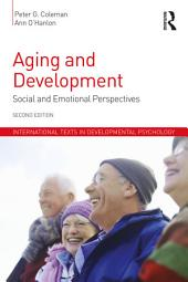 Aging and Development: Social and Emotional Perspectives, Edition 2