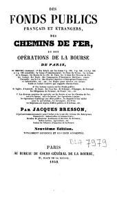 Des fonds publics français et étrangers, des chemins de fer, et des opérations de la Bourse de Paris