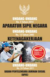 Undang-Undang No. 5 Tahun 2014 tentang Aparatur Sipil NegaraUndang-Undang No. 13 Tahun 2003 tentang Ketenagakerjaan Undang-Undang No. 24 Tahun 2011 tentang Badan Penyelenggara Jaminan Sosial