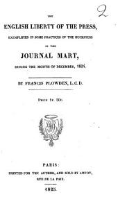 The English Liberty of the Press, Exemplified in Some Practices of the Hucksters in the Journal Mart, During the Month of December, 1824