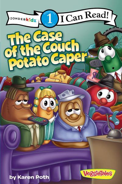 Download Case of the Couch Potato Caper   VeggieTales Book