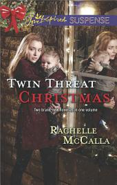 Twin Threat Christmas: One Silent Night\Danger in the Manger