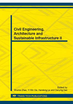 Civil Engineering, Architecture and Sustainable Infrastructure II