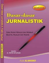 Dasar-dasar Jurnalistik: Cara Mudah Menulis, Membuat Buletin dan Mading