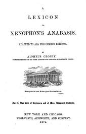 A Lexicon to Xenophon's Anabasis: Adapted to All the Common Editions