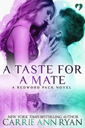 A Taste for a Mate: (A Paranormal Shifter Redwood Pack Romance Novel)
