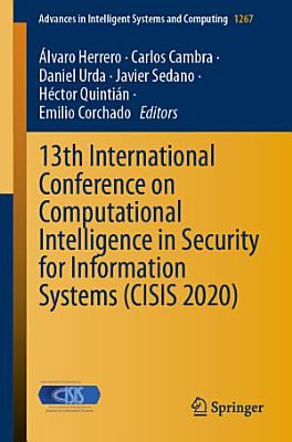 13th International Conference on Computational Intelligence in Security for Information Systems  CISIS 2020  PDF