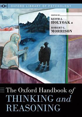 The Oxford Handbook of Thinking and Reasoning