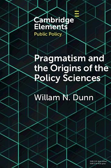 Pragmatism and the Origins of the Policy Sciences PDF