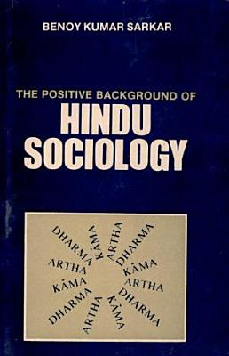 The Positive Background of Hindu Sociology
