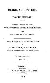 Original letters, illustrative of English history; with notes and illustr. by H. Ellis: Volume 3