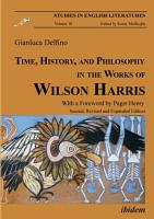 Time  History  and Philosophy in the Works of Wilson Harris PDF