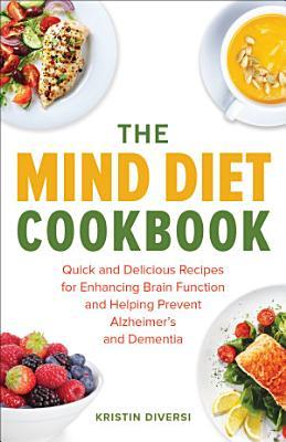 The MIND Diet Cookbook