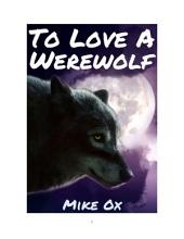 To Love a Werewolf (Bite Me #3: Gay Shifter Erotic Romance)