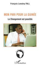 Mon pari pour la Guinée: Le changement est possible