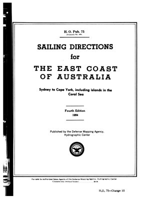 Sailing Directions for the East Coast of Australia  Sydney to Cape York  Including Islands of the Coral Sea PDF