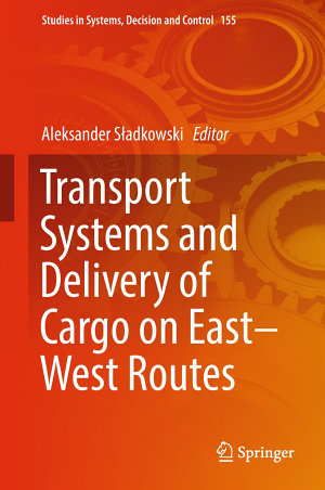 Transport Systems and Delivery of Cargo on East   West Routes