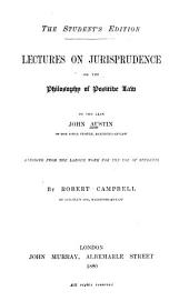 Lectures on Jurisprudence: Or, The Philosophy of Positive Law